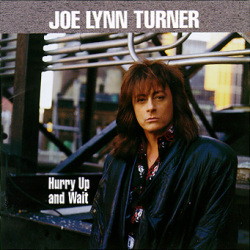 Hurry Up And Waiit / Joe Lynn Turner