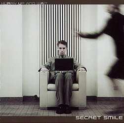 Hurry Up And Wait / Secret Smile